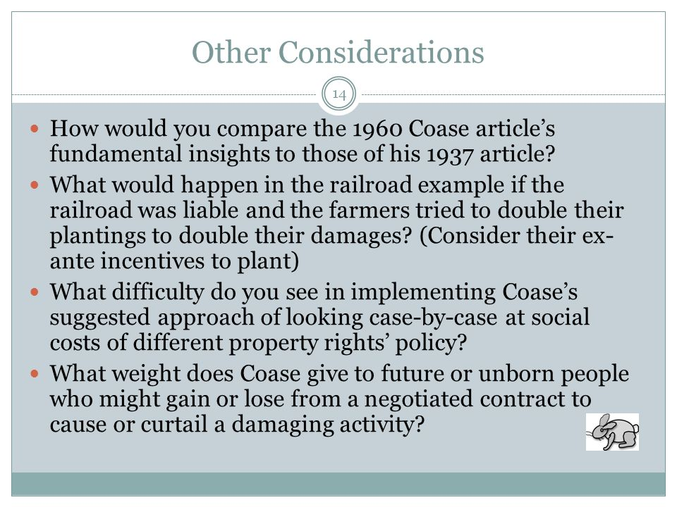 Other Considerations 14 How would you compare the 1960 Coase article's fundamental insights to those of his 1937 article.