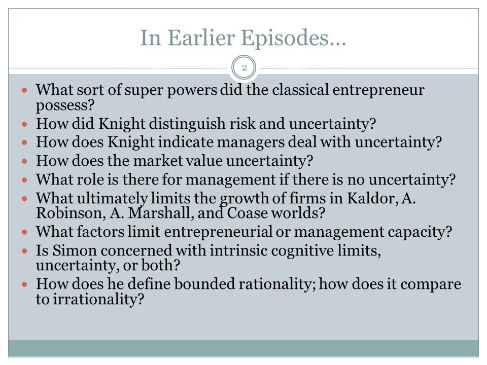 In Earlier Episodes… What sort of super powers did the classical entrepreneur possess.