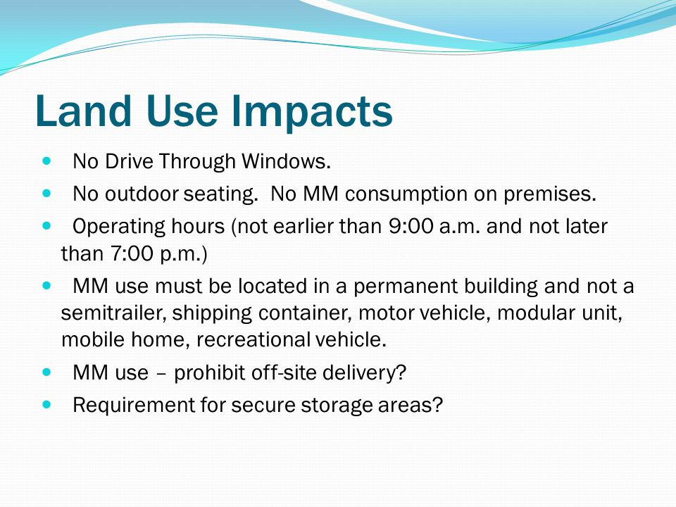Land Use Impacts No Drive Through Windows. No outdoor seating.