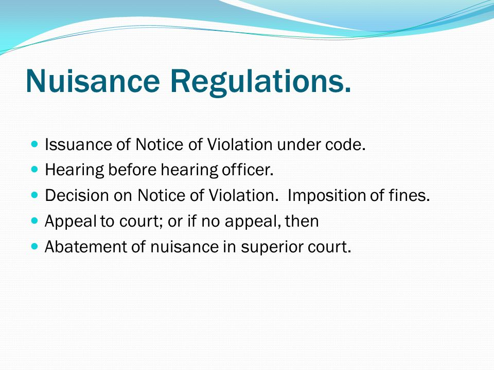 Nuisance Regulations. Issuance of Notice of Violation under code.