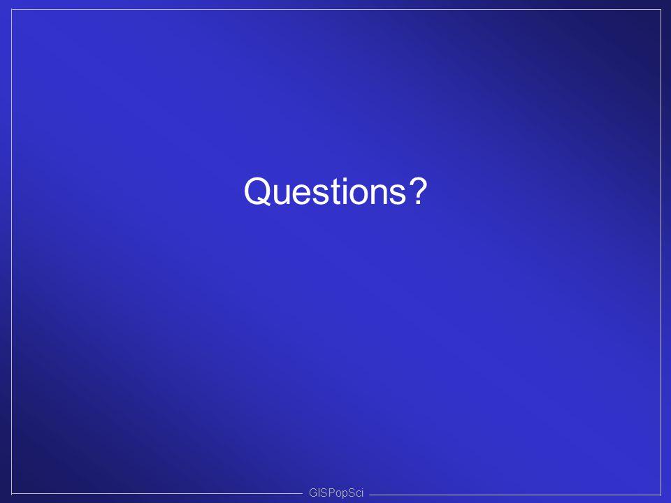 GISPopSci Questions?