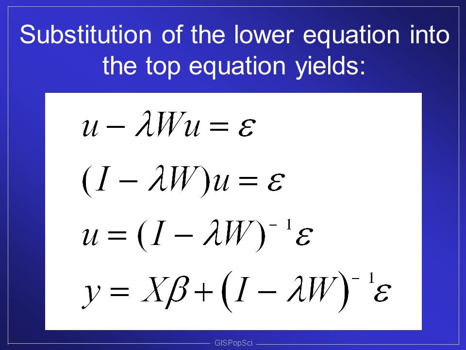 GISPopSci Substitution of the lower equation into the top equation yields: