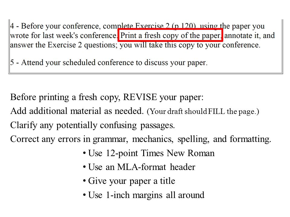 Before printing a fresh copy, REVISE your paper: Add additional material as needed.