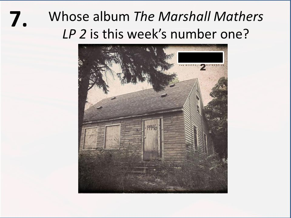 Whose album The Marshall Mathers LP 2 is this week's number one 7.