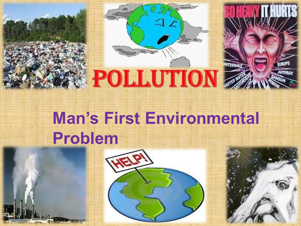 Man's First Environmental Problem