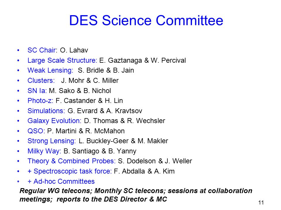 DES Science Committee SC Chair: O. Lahav Large Scale Structure: E.