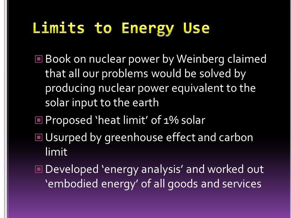 Book on nuclear power by Weinberg claimed that all our problems would be solved by producing nuclear power equivalent to the solar input to the earth