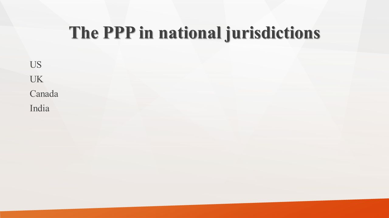 The PPP in national jurisdictions US UK Canada India