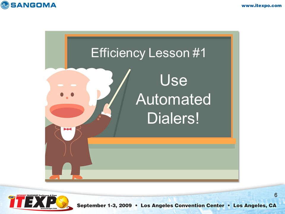 6 Efficiency Lesson #1 Use Automated Dialers!
