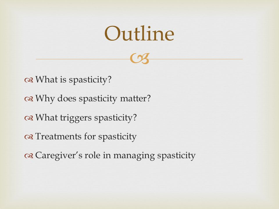   What is spasticity.  Why does spasticity matter.