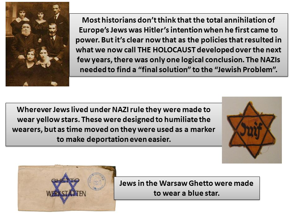 Most historians don't think that the total annihilation of Europe's Jews was Hitler's intention when he first came to power. But it's clear now that a
