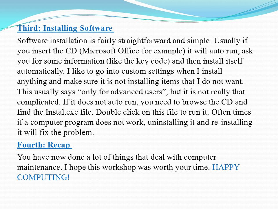 Third: Installing Software Software installation is fairly straightforward and simple.