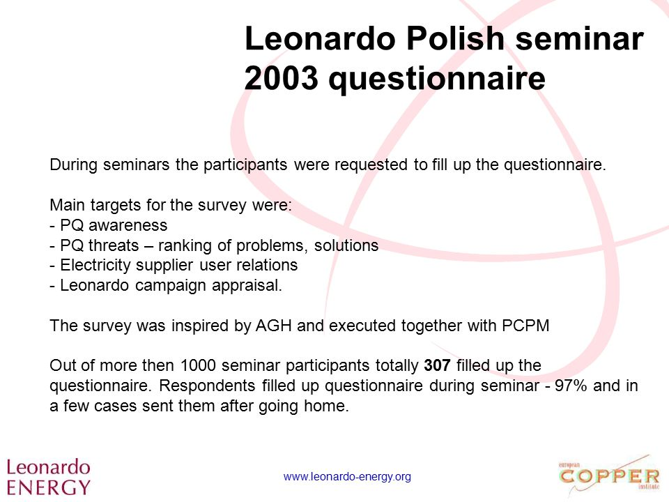 www.leonardo-energy.org Leonardo Polish seminar 2003 questionnaire During seminars the participants were requested to fill up the questionnaire. Main