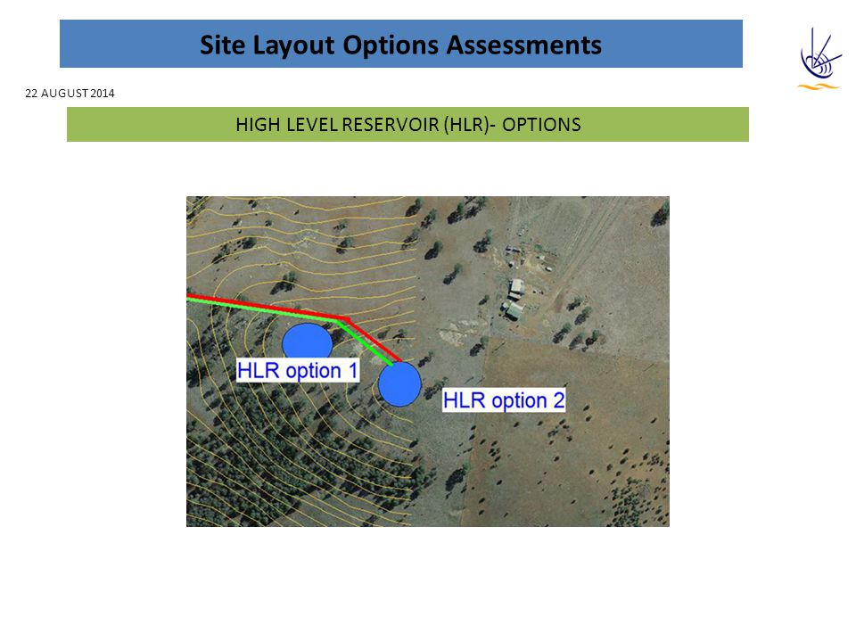 Site Layout Options Assessments HIGH LEVEL RESERVOIR (HLR)- OPTIONS 22 AUGUST 2014