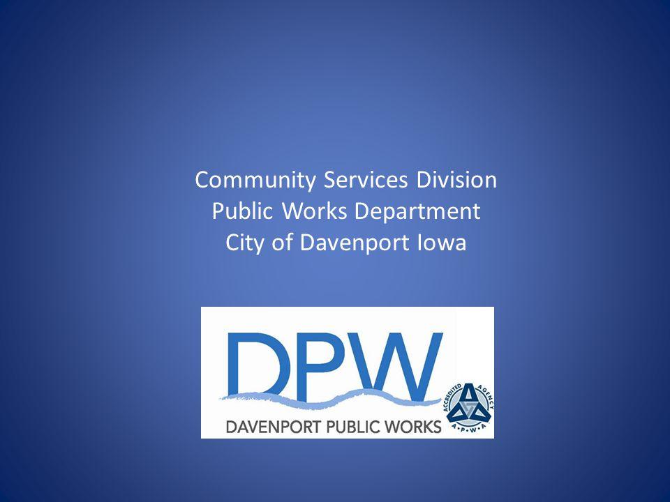 Community Services Division Public Works Department City of Davenport Iowa