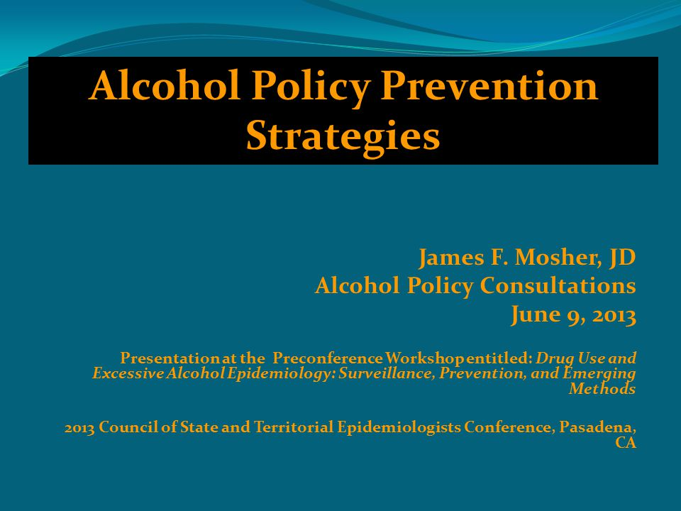 INDIVIDUALSENVIRONMENTS Alcohol Policy: Shifting the Focus of Intervention