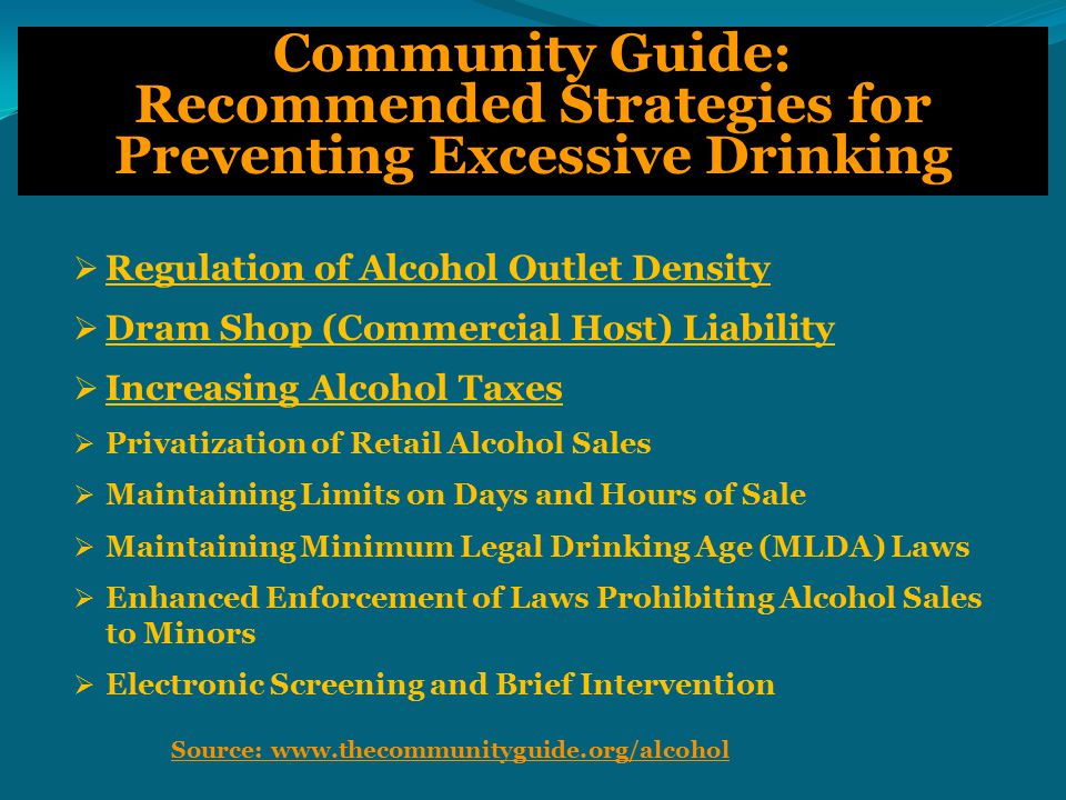 Data Collection and Analysis  Alcohol outlet density  Place of last drink reports  Compliance checks  Law enforcement incident reports  Enforcement costs  GIS mapping