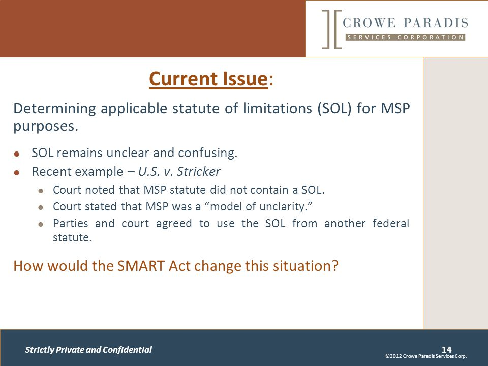 Strictly Private and Confidential Current Issue: Determining applicable statute of limitations (SOL) for MSP purposes.