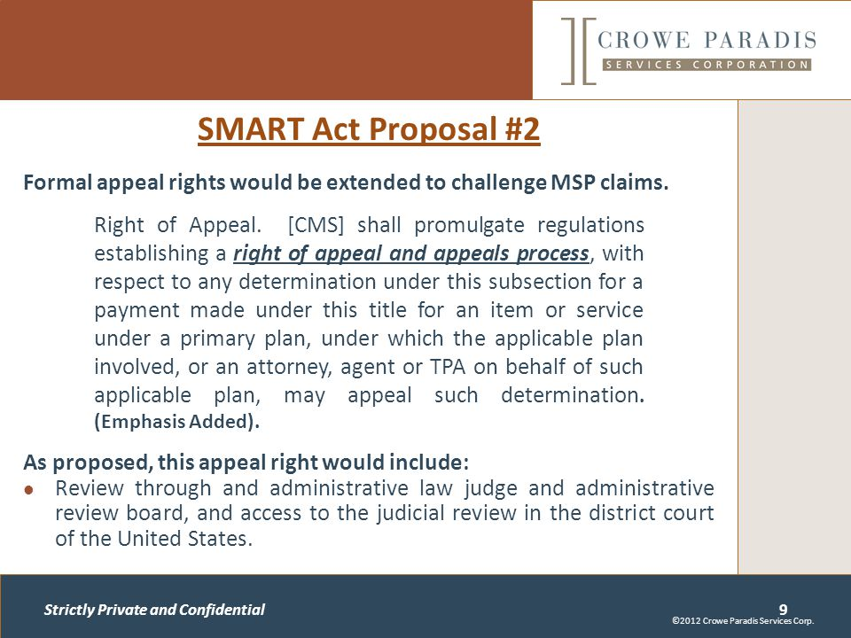 Strictly Private and Confidential SMART Act Proposal #2 Formal appeal rights would be extended to challenge MSP claims.