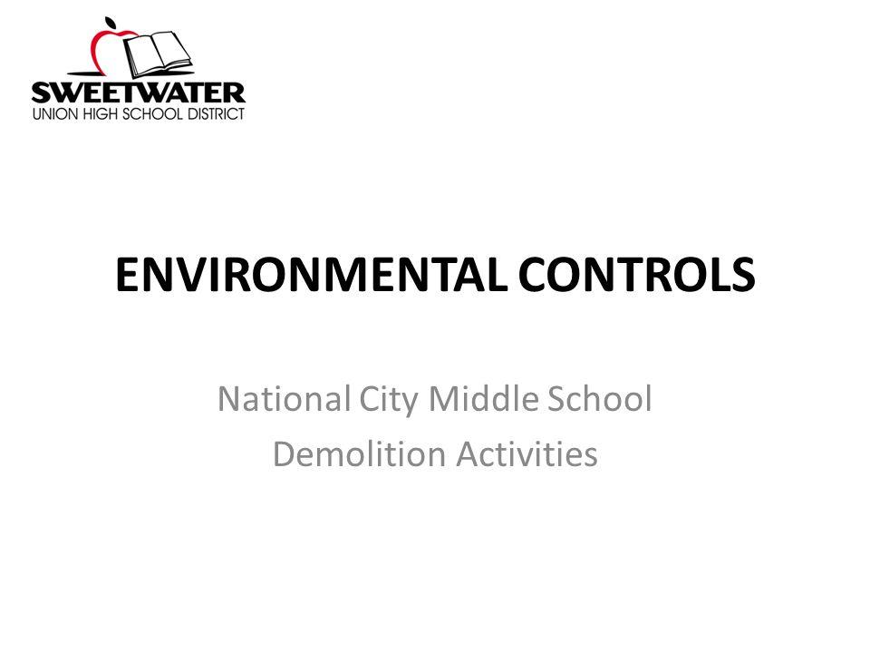 ENVIRONMENTAL CONTROLS National City Middle School Demolition Activities