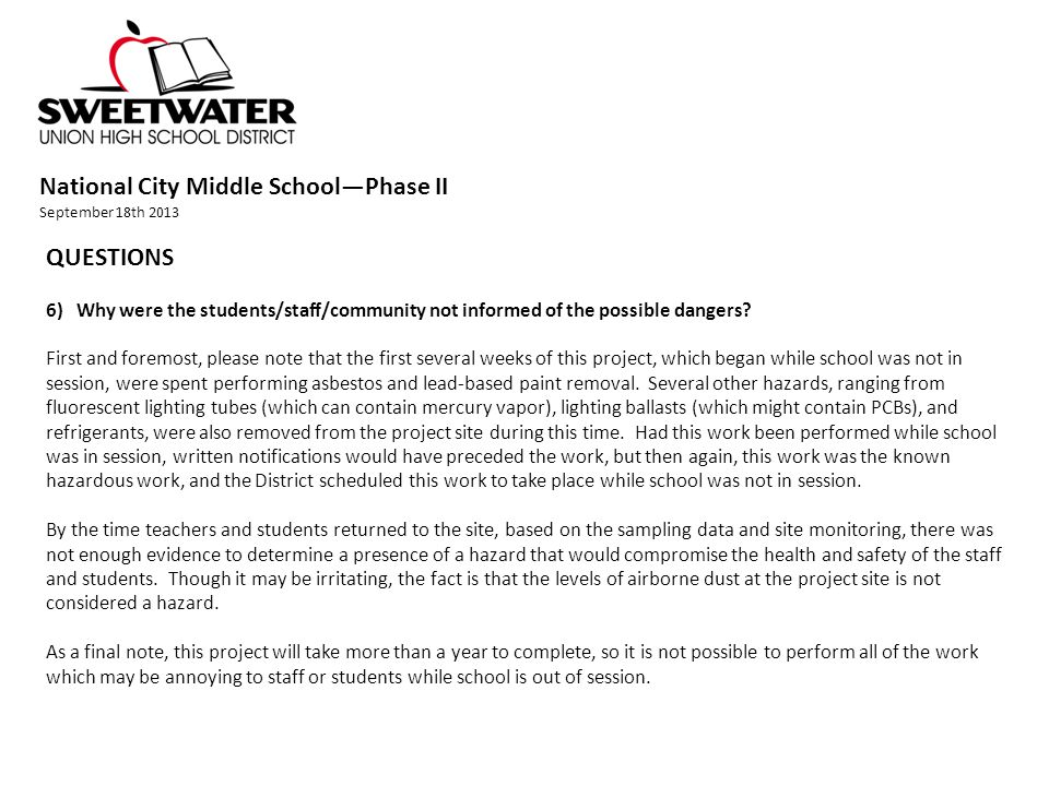 National City Middle School—Phase II September 18th 2013 QUESTIONS 6) Why were the students/staff/community not informed of the possible dangers.