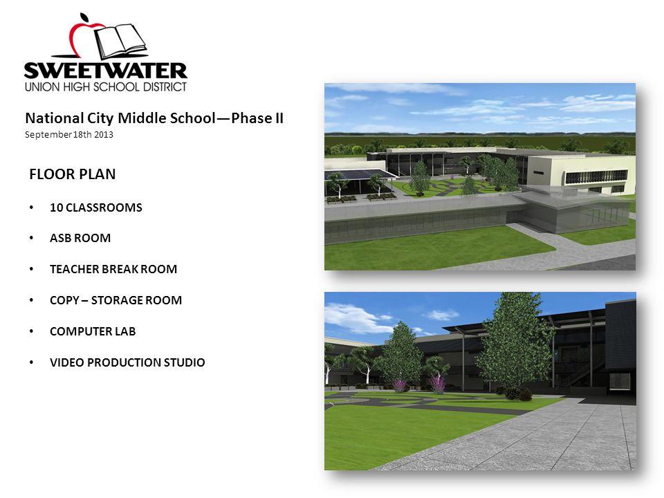 National City Middle School—Phase II September 18th 2013 FLOOR PLAN 10 CLASSROOMS ASB ROOM TEACHER BREAK ROOM COPY – STORAGE ROOM COMPUTER LAB VIDEO PRODUCTION STUDIO