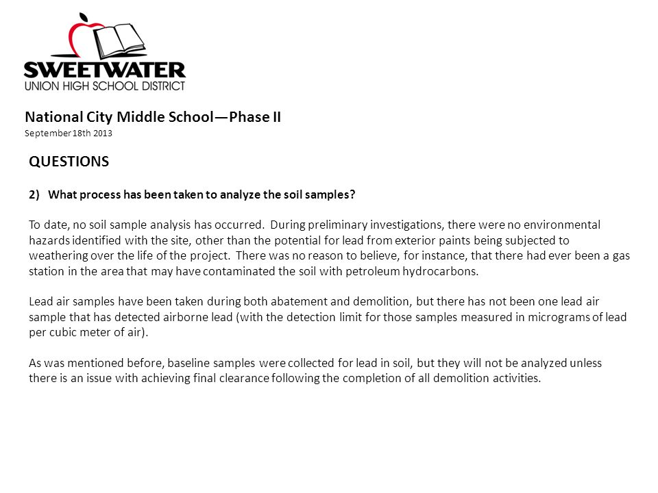 National City Middle School—Phase II September 18th 2013 QUESTIONS 2) What process has been taken to analyze the soil samples.