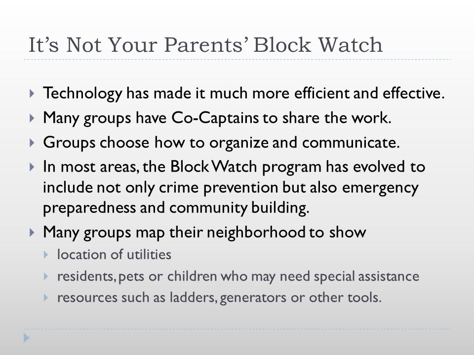 It's Not Your Parents' Block Watch  Technology has made it much more efficient and effective.