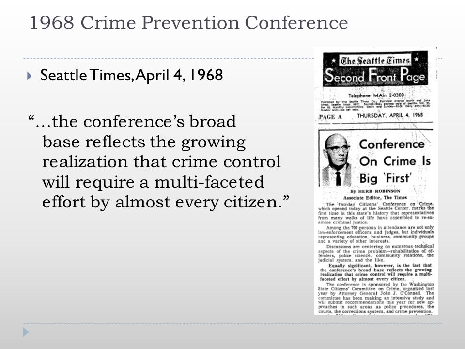 "1968 Crime Prevention Conference ""…the conference's broad base reflects the growing realization that crime control will require a multi-faceted effort"