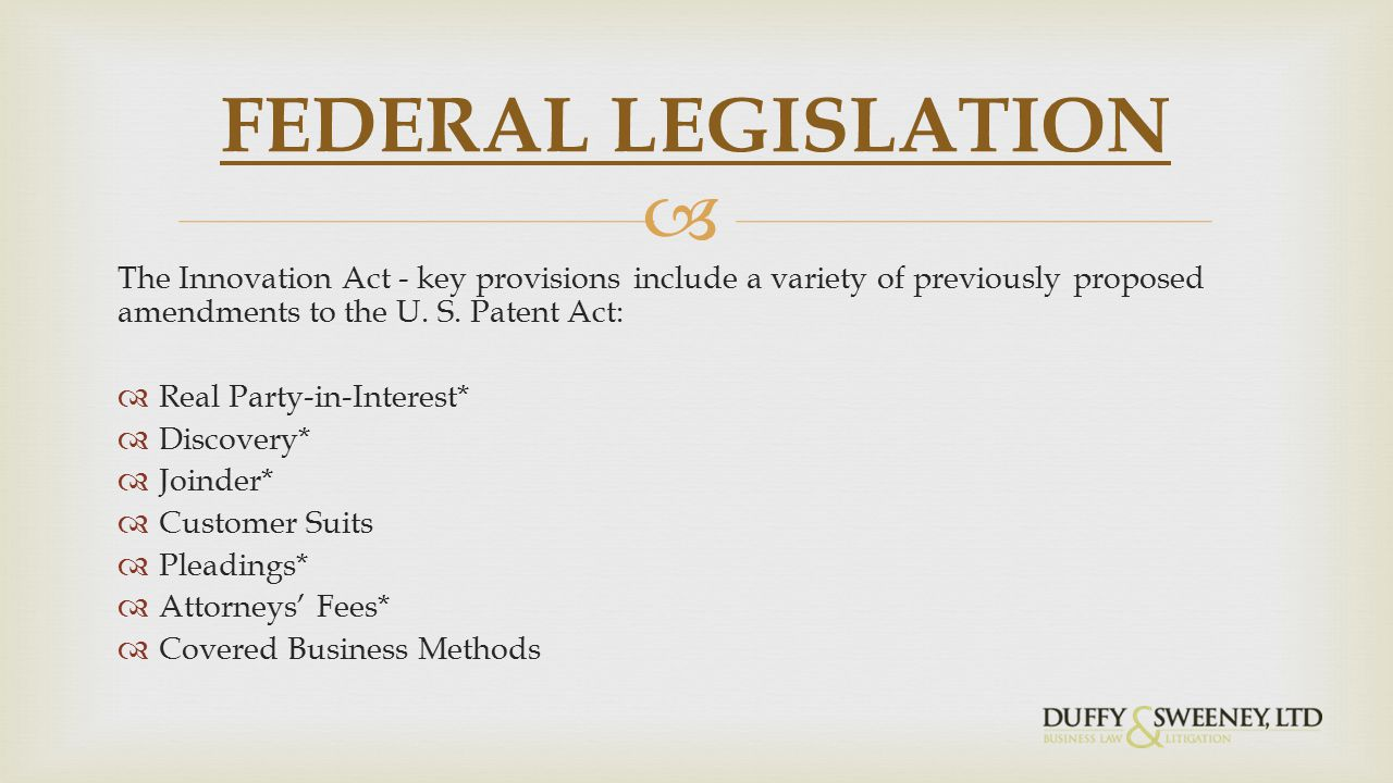  The Innovation Act - key provisions include a variety of previously proposed amendments to the U.