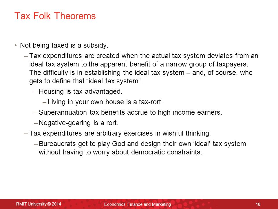 Tax Folk Theorems Not being taxed is a subsidy.
