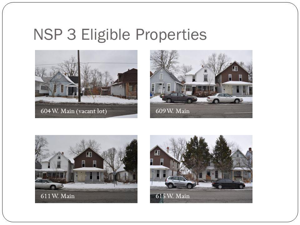 NSP 3 Eligible Properties 604 W. Main (vacant lot)609 W. Main611 W. Main615 W. Main