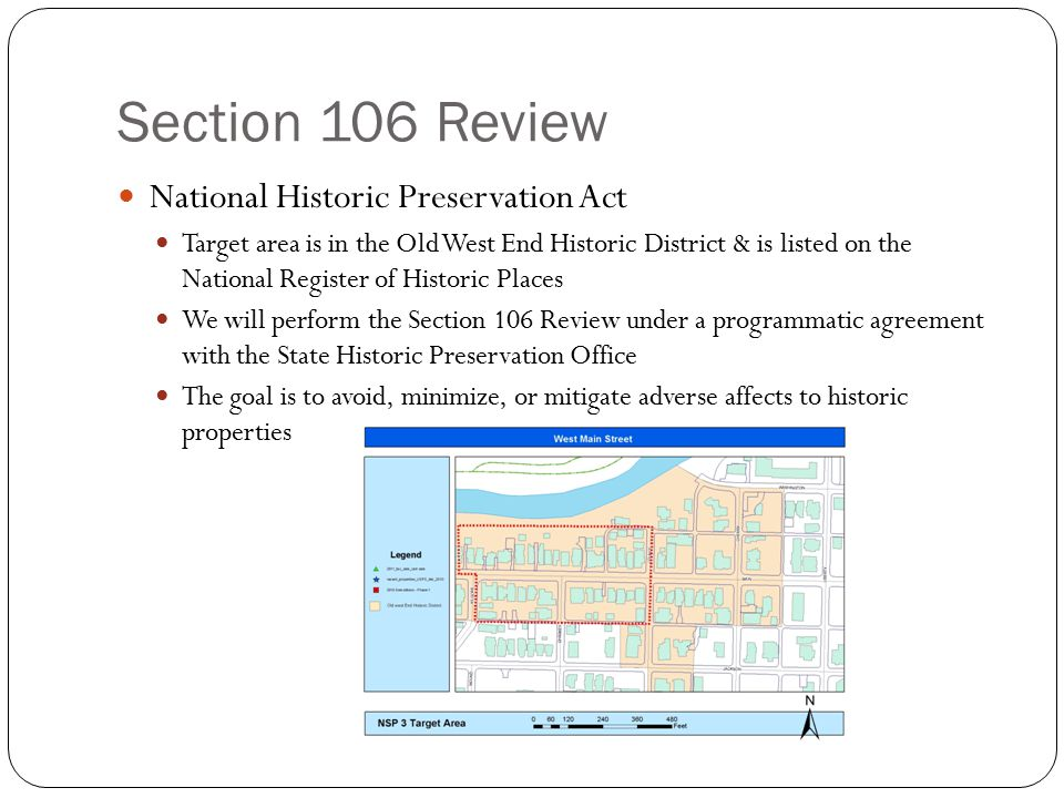 Section 106 Review National Historic Preservation Act Target area is in the Old West End Historic District & is listed on the National Register of His