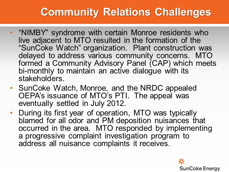 """Community Relations Challenges """"NIMBY"""" syndrome with certain Monroe residents who live adjacent to MTO resulted in the formation of the """"SunCoke Watch"""