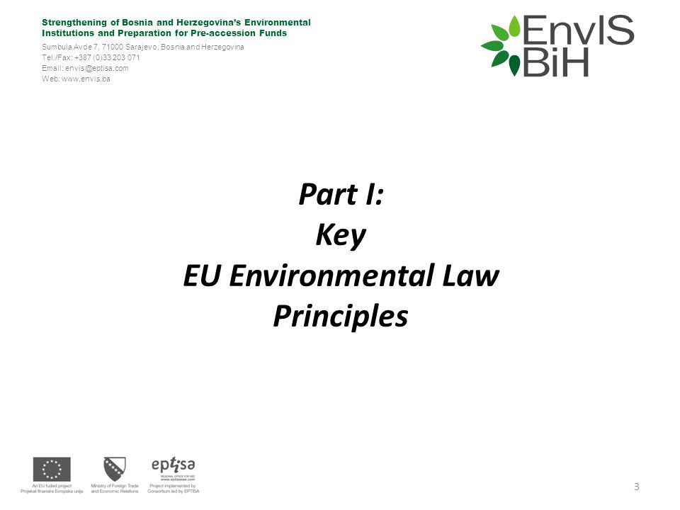 Strengthening of Bosnia and Herzegovina's Environmental Institutions and Preparation for Pre-accession Funds Sumbula Avde 7, 71000 Sarajevo, Bosnia and Herzegovina Tel./Fax: +387 (0)33 203 071 Email: envis@eptisa.com Web: www.envis.ba The Rectification of Damage at Source Anticipatory and early response to environmental impairment, pollution or nuisance; Implemented by EU Env.