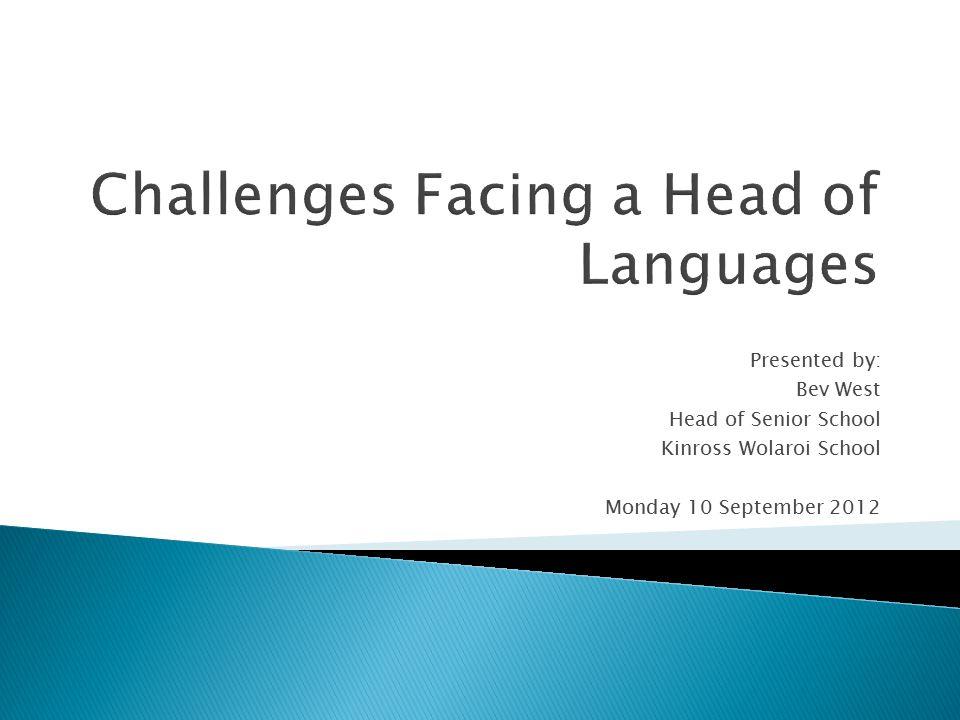 Presented by: Bev West Head of Senior School Kinross Wolaroi School Monday 10 September 2012