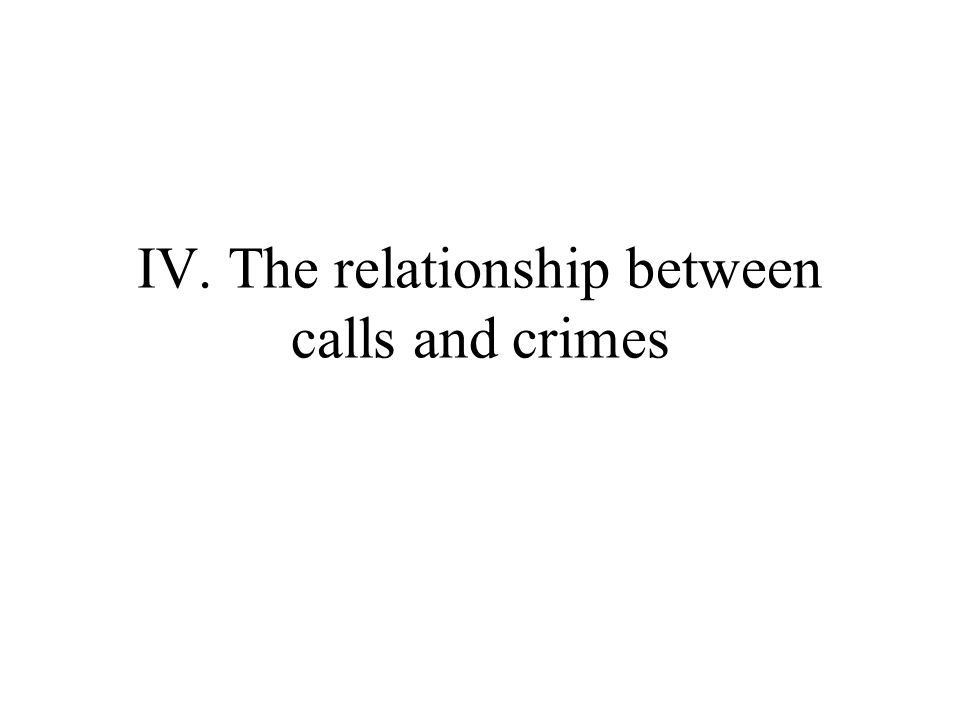 IV. The relationship between calls and crimes
