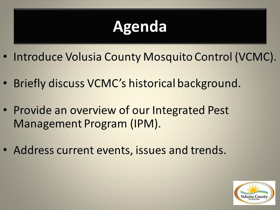 Agenda Introduce Volusia County Mosquito Control (VCMC).