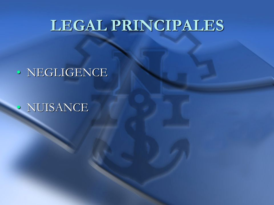 LEGAL PRINCIPALES NEGLIGENCENEGLIGENCE NUISANCENUISANCE