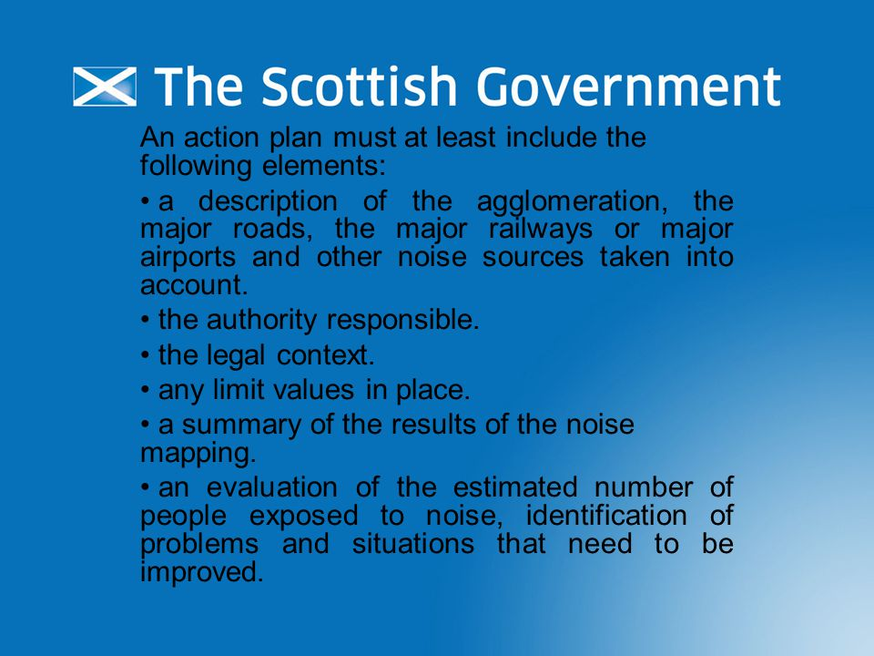 An action plan must at least include the following elements: a description of the agglomeration, the major roads, the major railways or major airports and other noise sources taken into account.