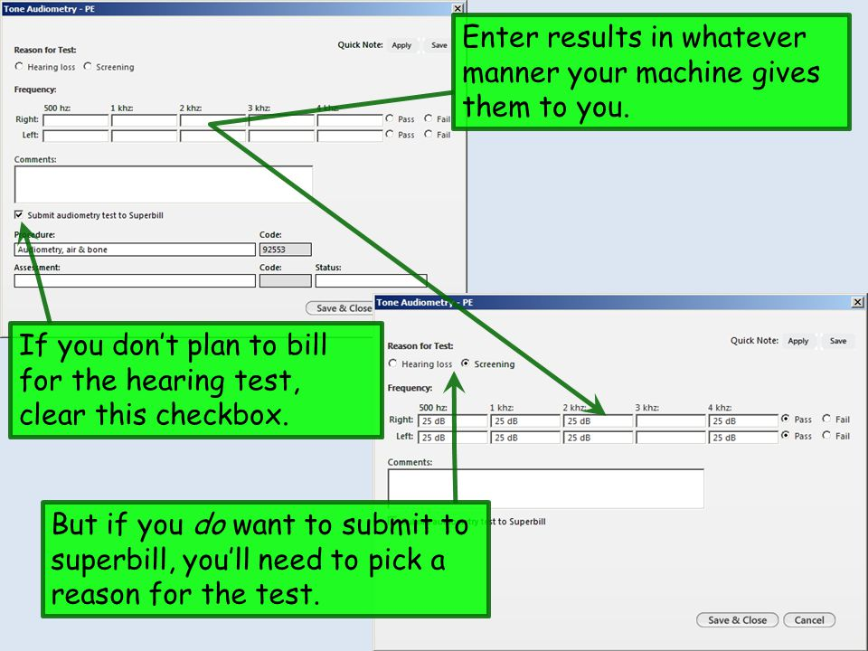 If you don't plan to bill for the hearing test, clear this checkbox.