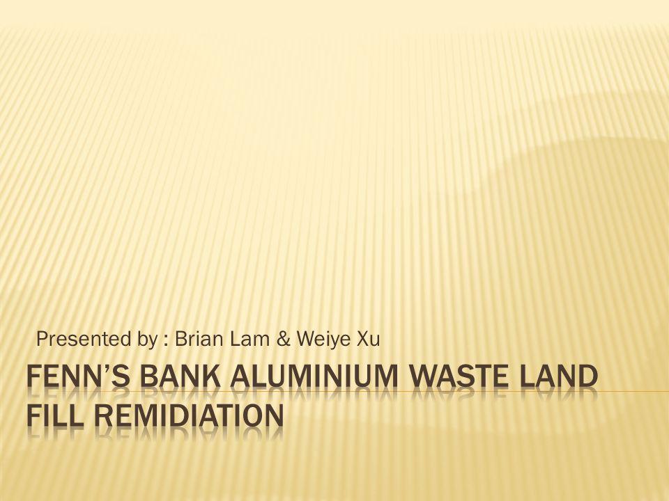 Presented by : Brian Lam & Weiye Xu