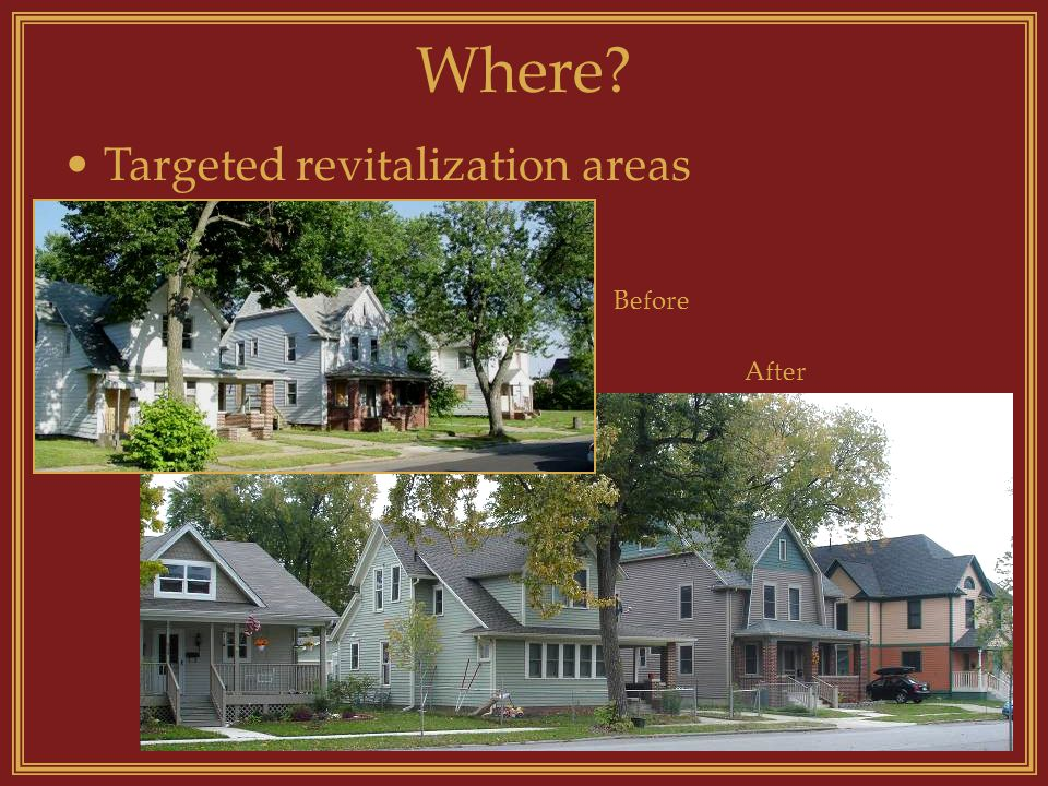 Where Before After Targeted revitalization areas
