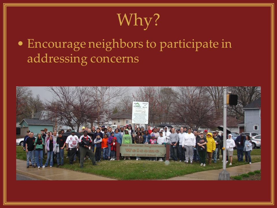 Why Encourage neighbors to participate in addressing concerns