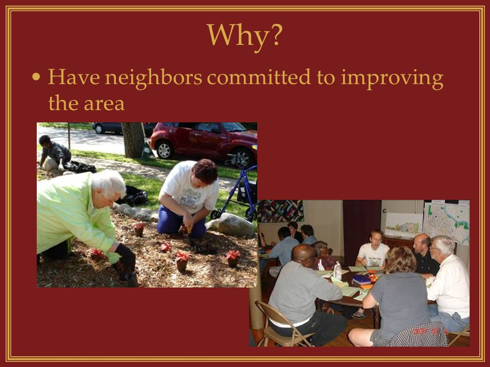 Why Have neighbors committed to improving the area