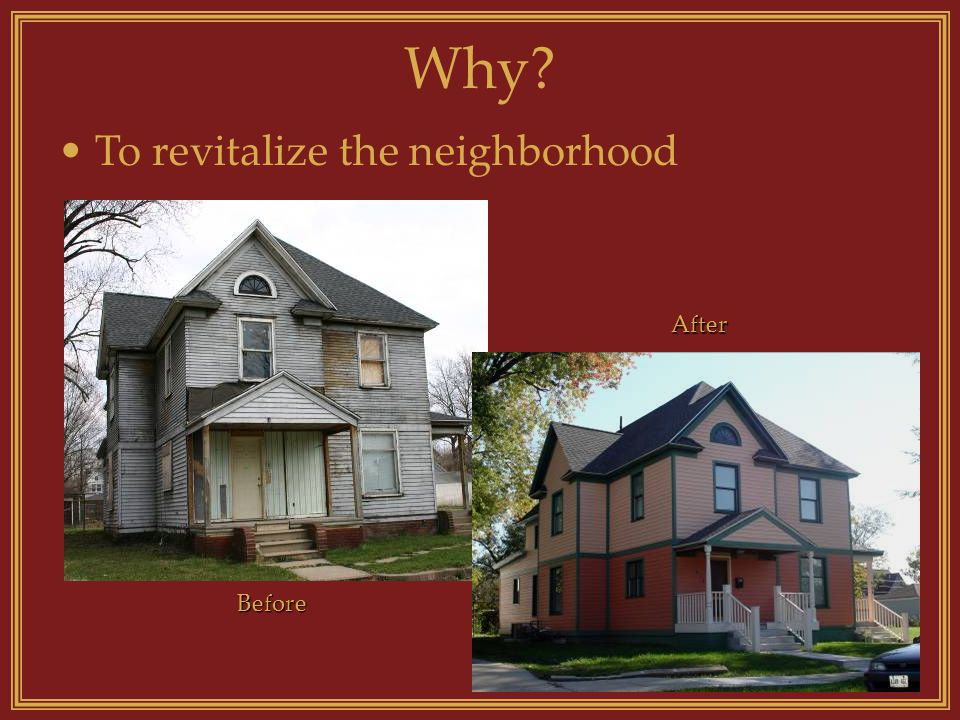 Why Before After To revitalize the neighborhood