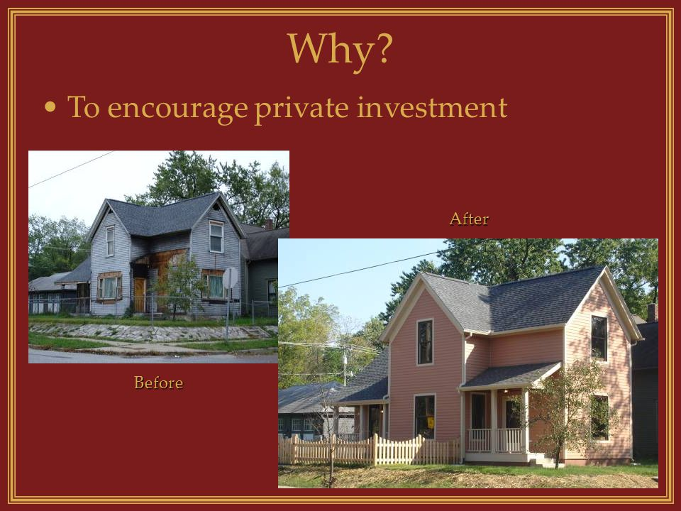 Why To encourage private investment Before After