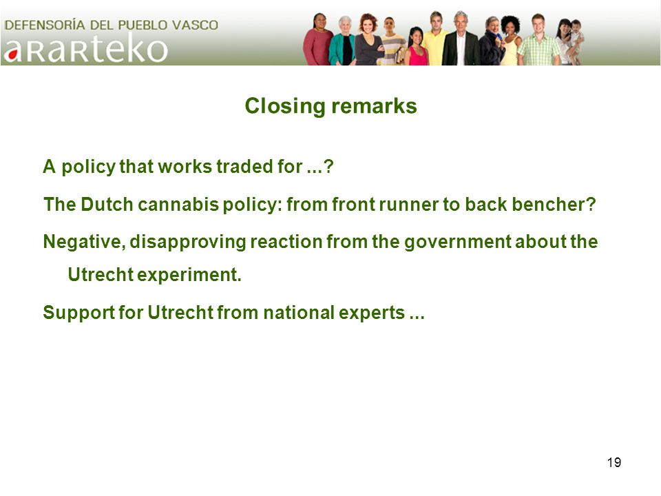 19 Closing remarks A policy that works traded for....