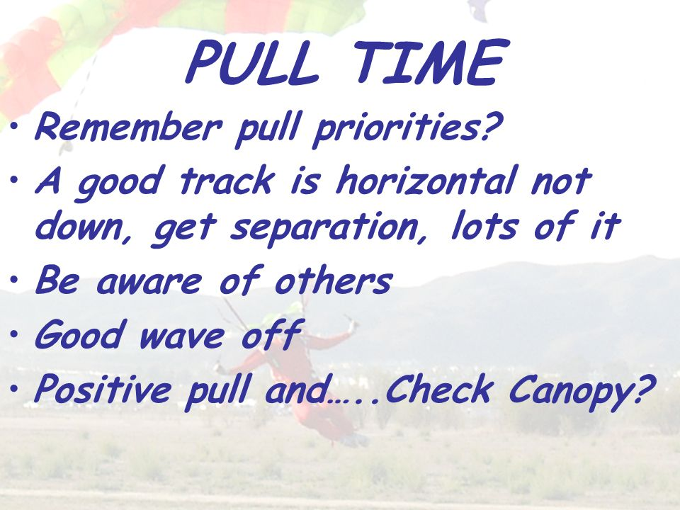 PULL TIME Remember pull priorities.