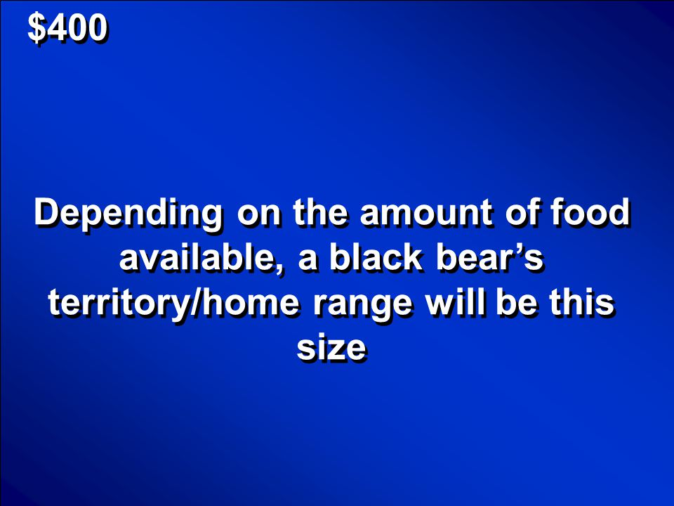 © Mark E. Damon - All Rights Reserved $200 What is: The North American black bear.